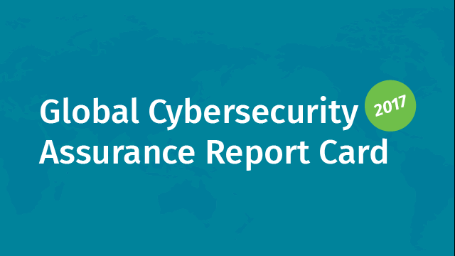 2017 Global Cybersecurity Assurance Report Card